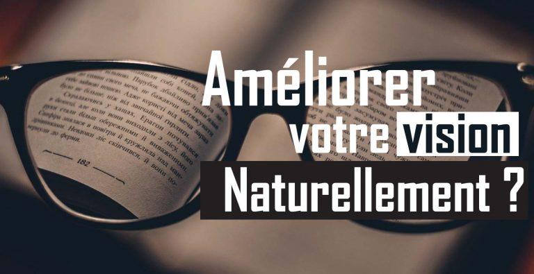 Comment améliorer la santé de vos yeux naturellement ?