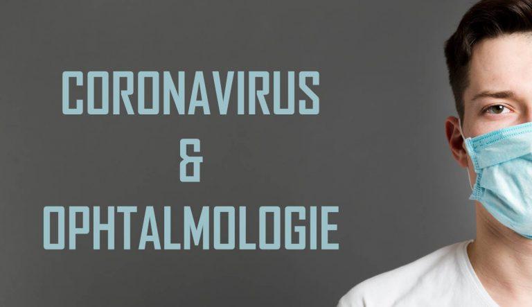 Read more about the article Coronavirus et ophtalmologie : Quelles sont les mesures ?