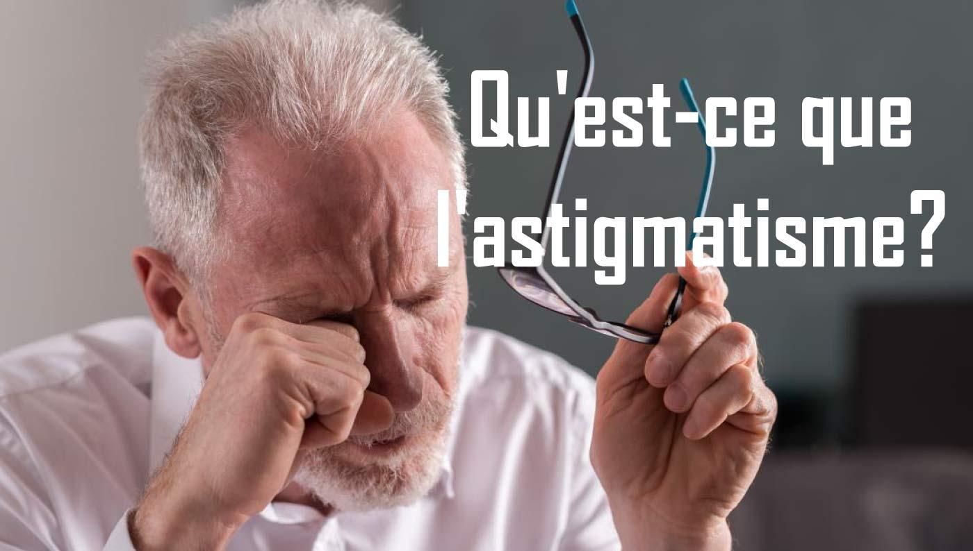 Read more about the article Qu'est-ce que l'astigmatisme?
