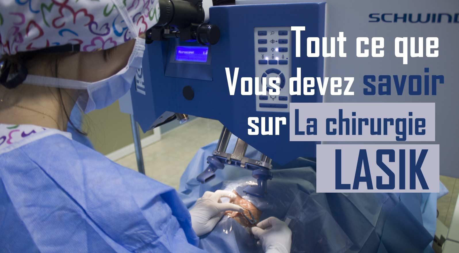 Tout ce que vous devez savoir sur la chirurgie Lasik