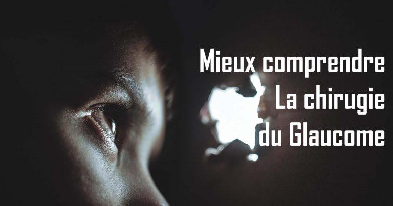 Read more about the article Mieux comprendre la chirurgie du glaucome