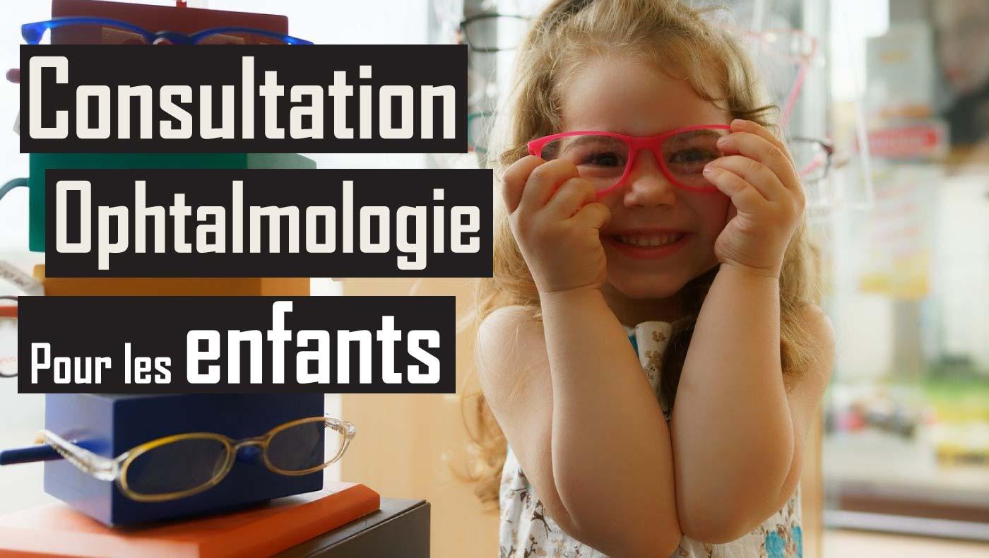 Consultation en ophtalmologie pour vos enfants ?