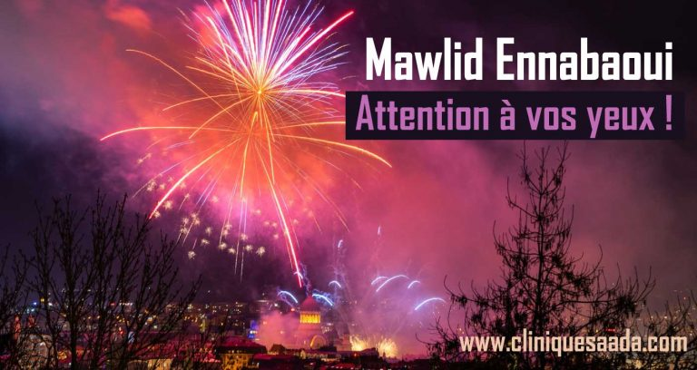Read more about the article Mawlid Ennabaoui et feux d'artifices : Attention à vos yeux !