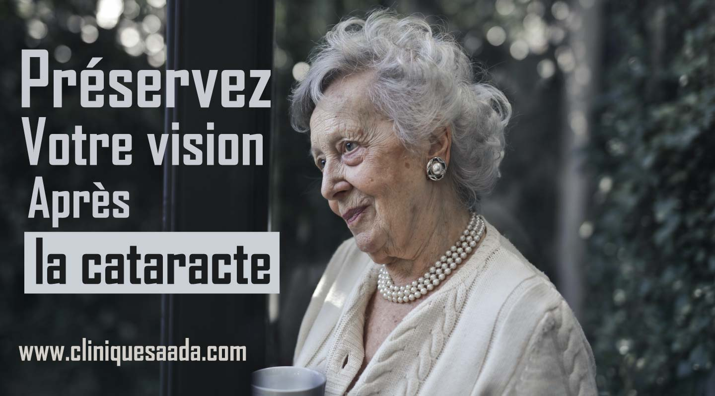 Préservez votre vision après l'opération de la cataracte