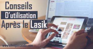 Conseils d'utilisation des écrans après le LASIK
