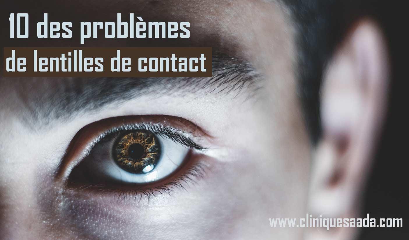 10 problèmes du port de lentilles de contact