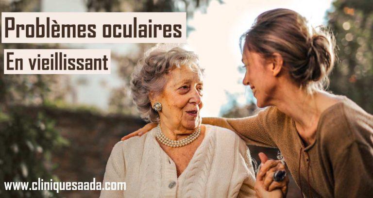 Quels sont les problèmes oculaires associés au vieillissement?