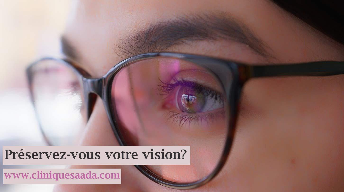 Préservez-vous votre vision? nos conseils