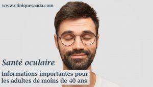 Read more about the article Santé oculaire : Informations pour les adultes de moins de 40 ans