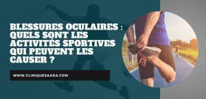 Blessures oculaires : Quels sont les activités sportives qui peuvent les causer ?