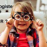 Ophtalmologiste pédiatrique : Que devez vous savoir ?