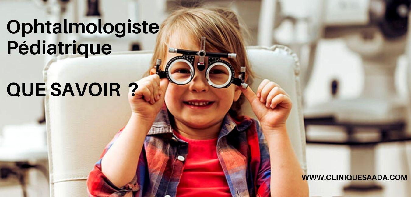 Read more about the article Ophtalmologiste pédiatrique : Que devez vous savoir ?
